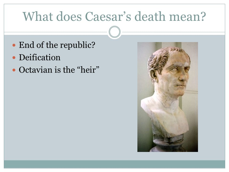 What does Caesar's death mean