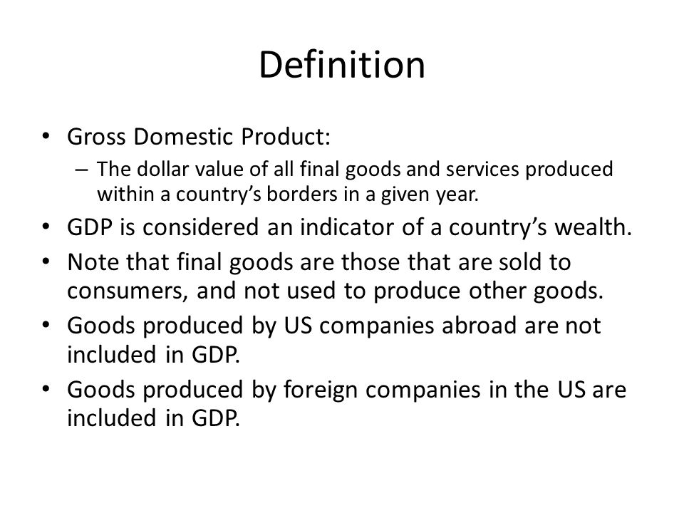 Definition Gross Domestic Product:
