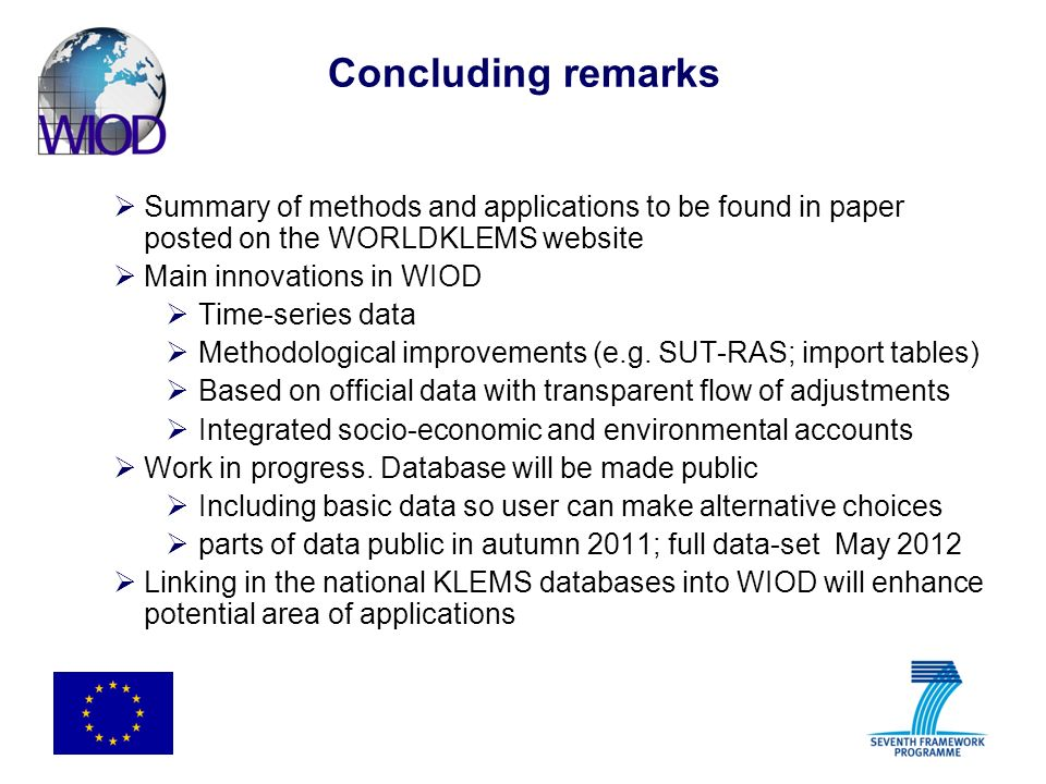 Concluding remarks Summary of methods and applications to be found in paper posted on the WORLDKLEMS website.