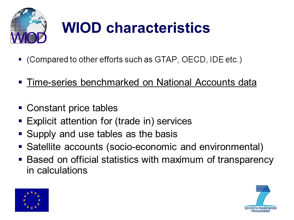WIOD characteristics Time-series benchmarked on National Accounts data