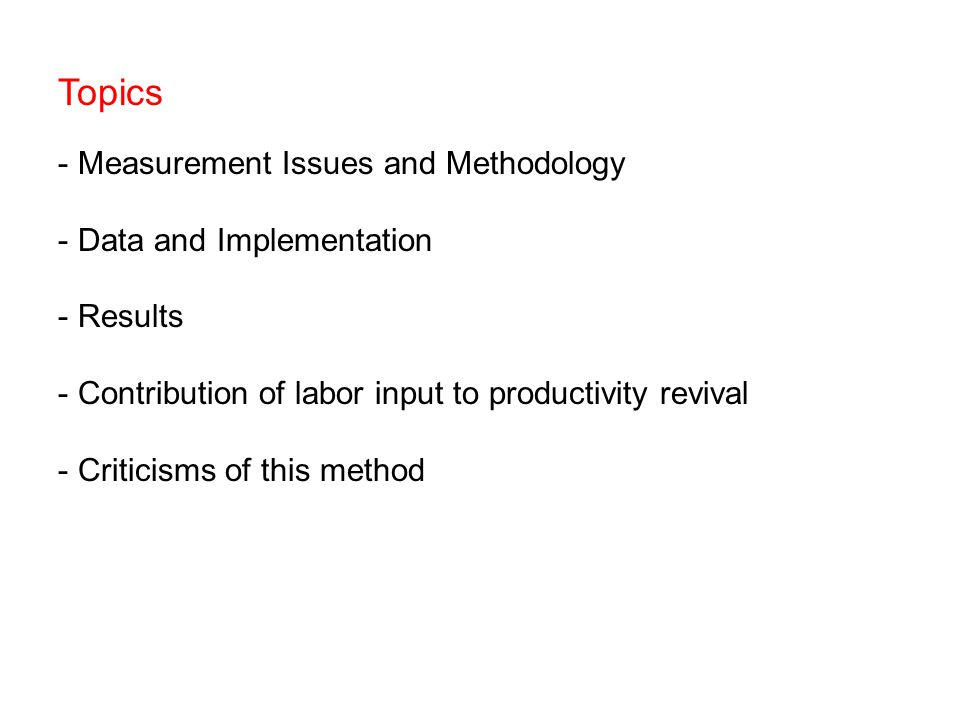 Topics Measurement Issues and Methodology Data and Implementation