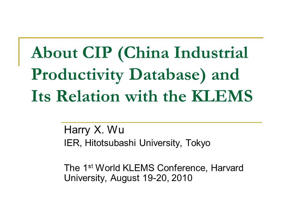 About CIP (China Industrial Productivity Database) and Its Relation with the KLEMS