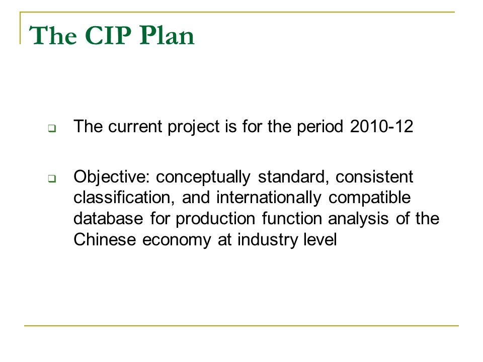 The CIP Plan The current project is for the period 2010-12