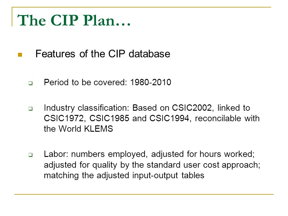 The CIP Plan… Features of the CIP database