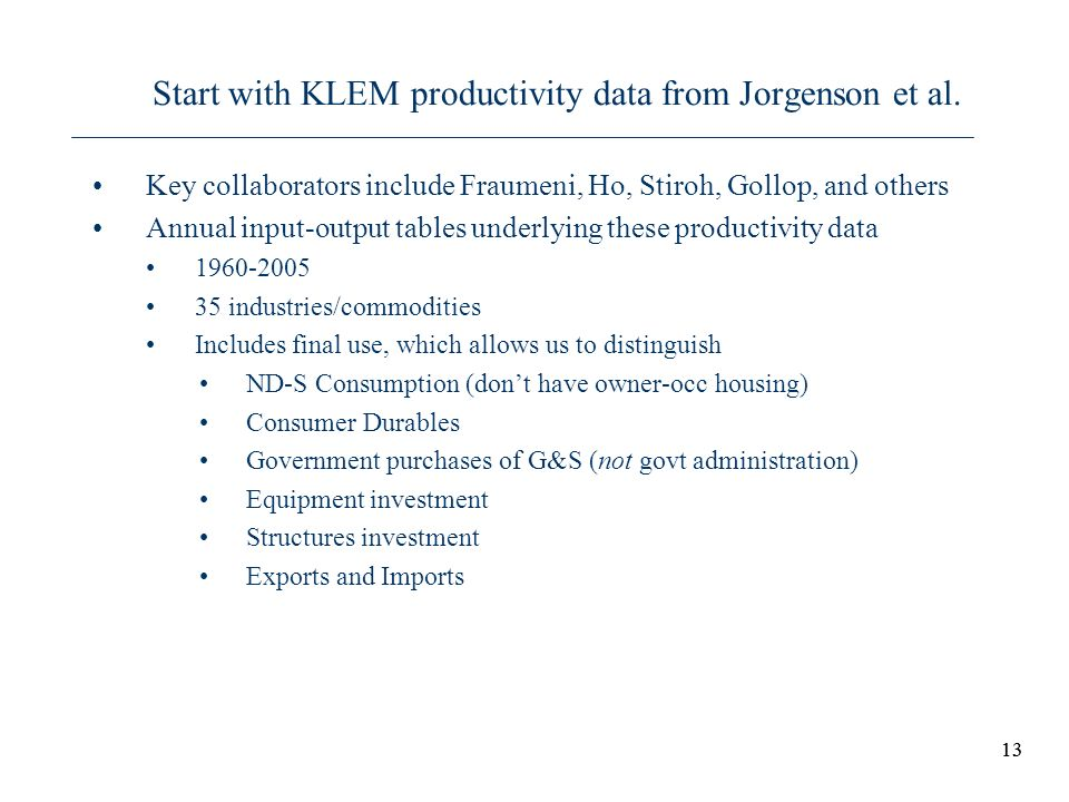 Start with KLEM productivity data from Jorgenson et al.