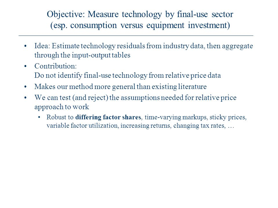 Objective: Measure technology by final-use sector (esp