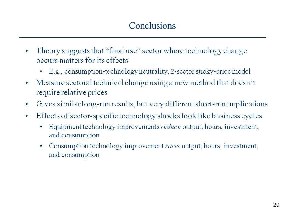 Conclusions Theory suggests that final use sector where technology change occurs matters for its effects.