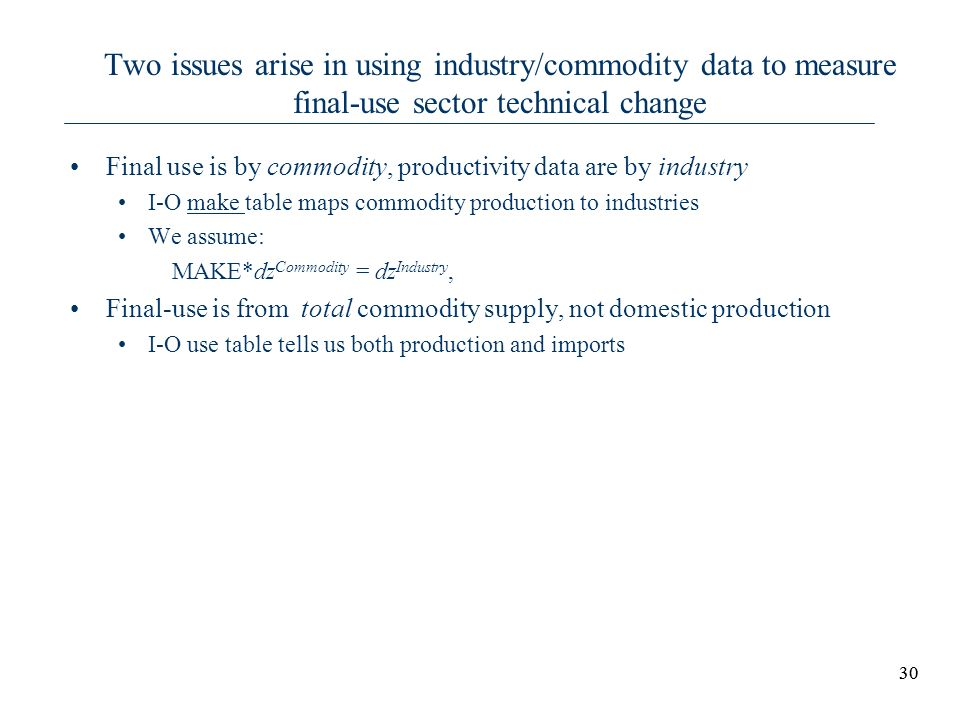 Two issues arise in using industry/commodity data to measure final-use sector technical change