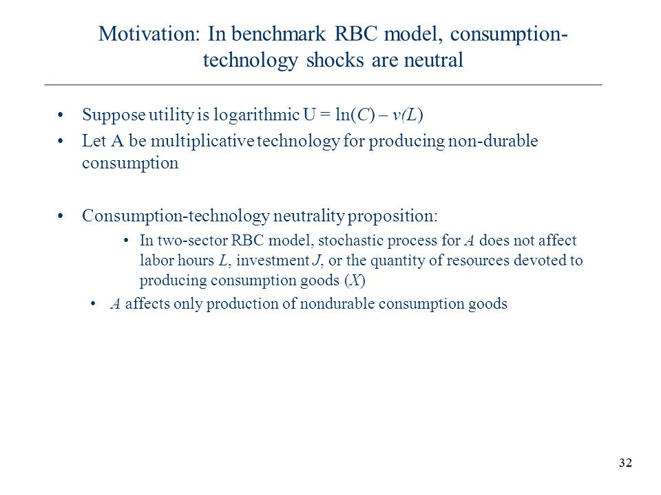 Motivation: In benchmark RBC model, consumption-technology shocks are neutral