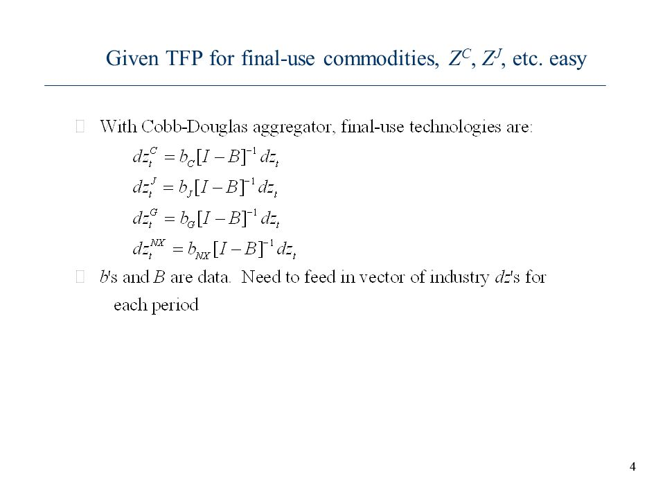 Given TFP for final-use commodities, ZC, ZJ, etc. easy