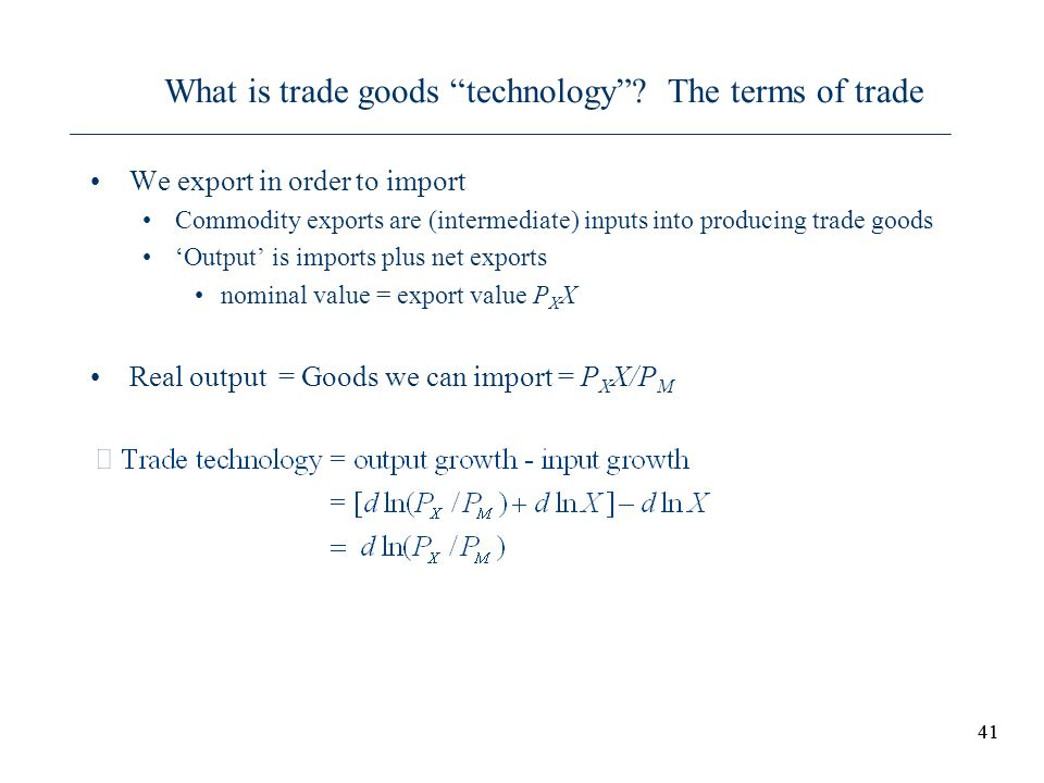 What is trade goods technology The terms of trade