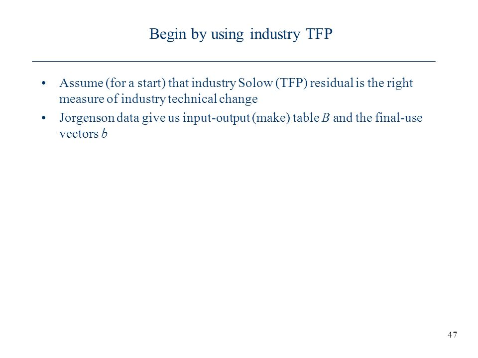 Begin by using industry TFP