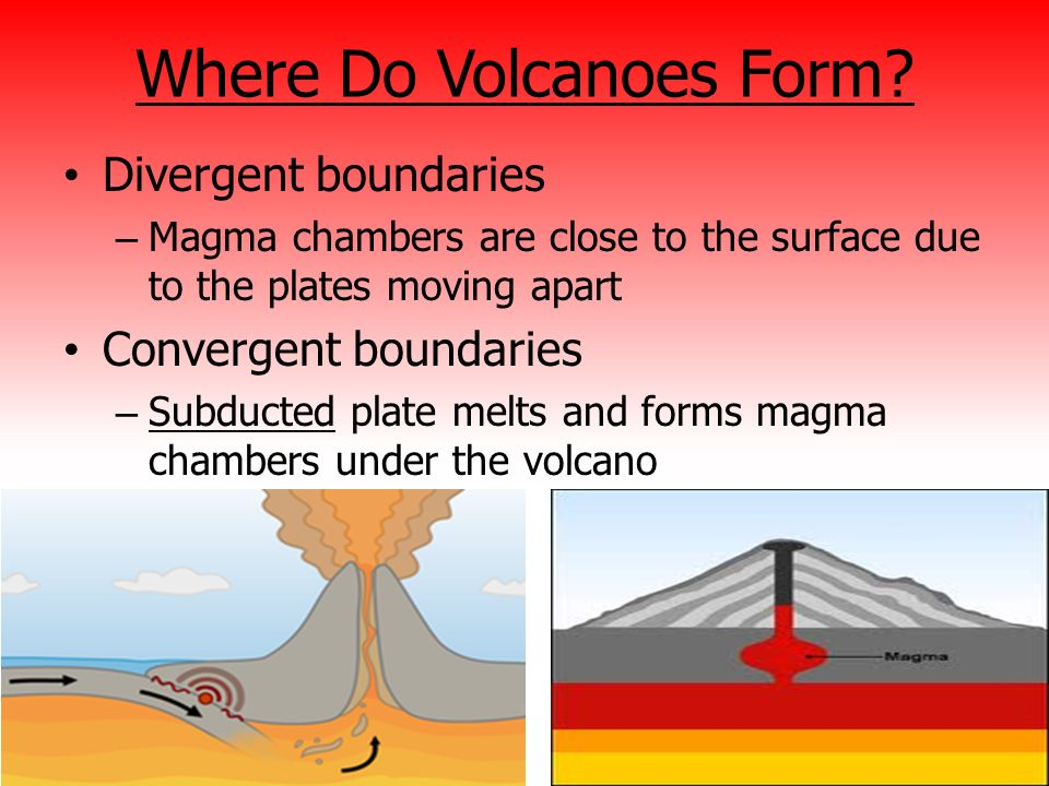 how and where volcanoes form There are three main places where volcanoes originate: hot spots, divergent plate boundaries (such as rifts and mid-ocean ridges), and convergent plate boundaries (subduction zones.