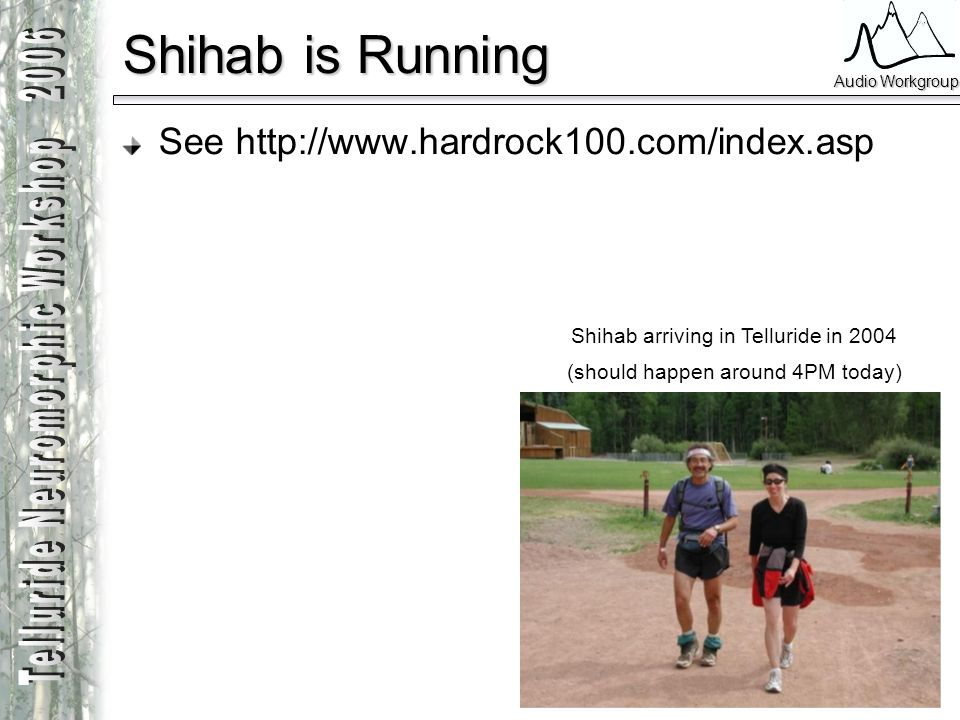 Shihab is Running See http://www.hardrock100.com/index.asp