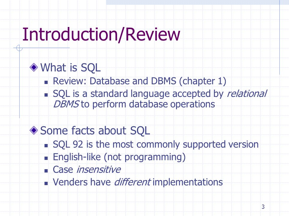 Introduction/Review What is SQL Some facts about SQL