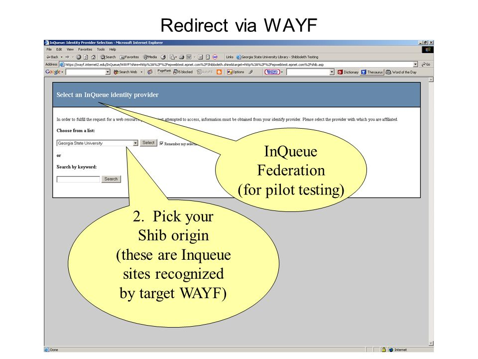 Redirect via WAYF InQueue Federation (for pilot testing) 2. Pick your