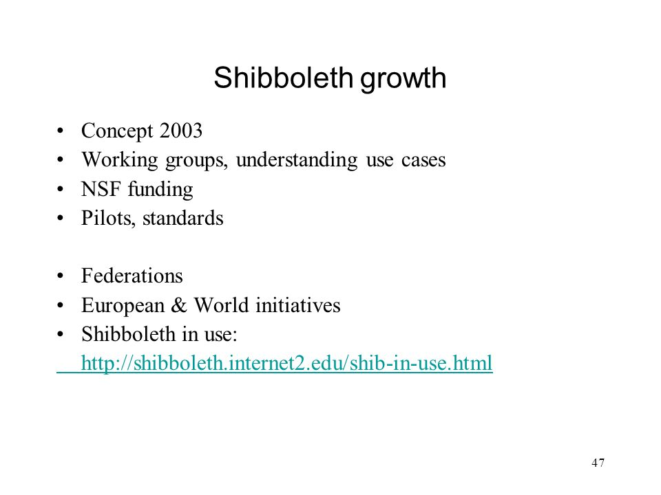Shibboleth growth Concept 2003 Working groups, understanding use cases