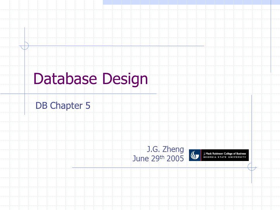 Database Design DB Chapter 5 J.G. Zheng June 29th 2005