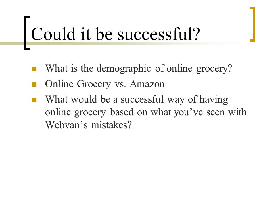 Could it be successful What is the demographic of online grocery