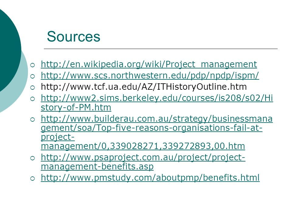 Sources http://en.wikipedia.org/wiki/Project_management