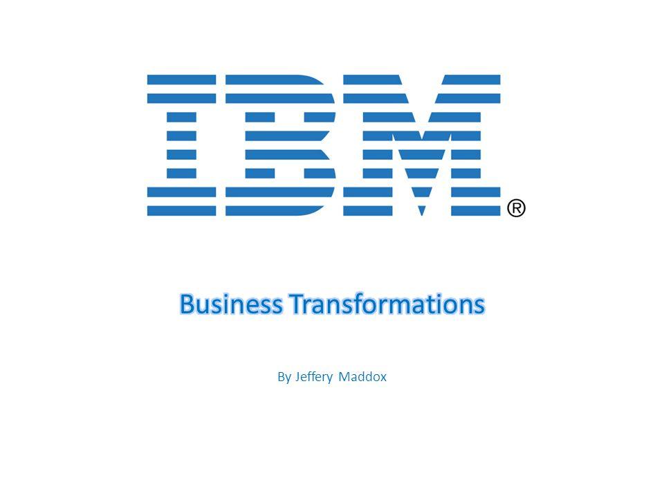 Business Transformations By Jeffery Maddox