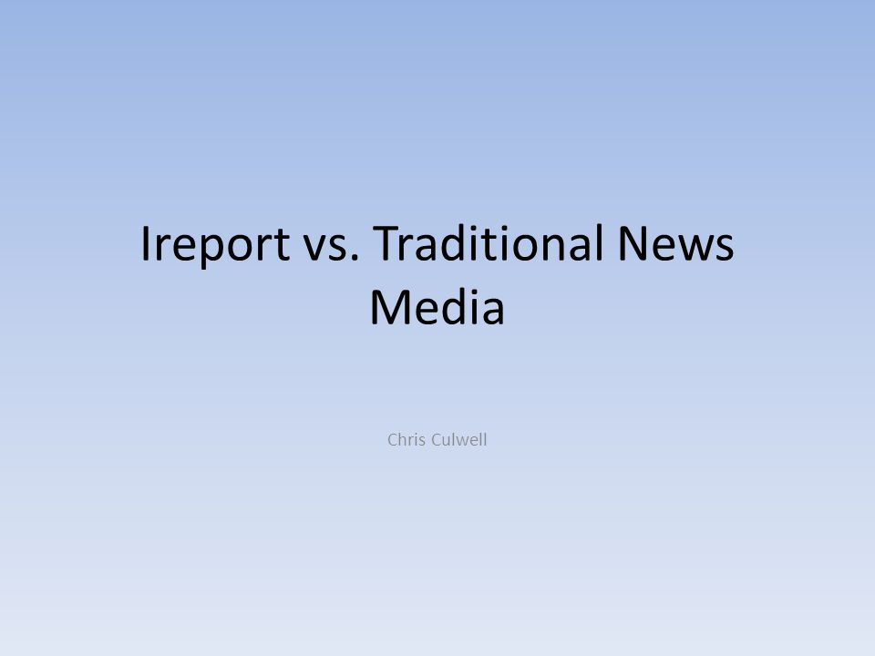 Ireport vs. Traditional News Media