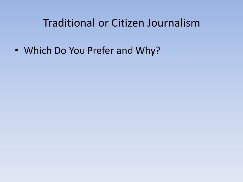 Traditional or Citizen Journalism
