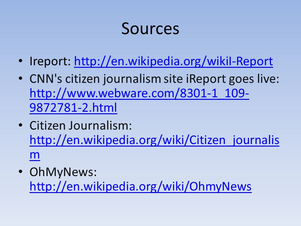 Sources Ireport: http://en.wikipedia.org/wikiI-Report