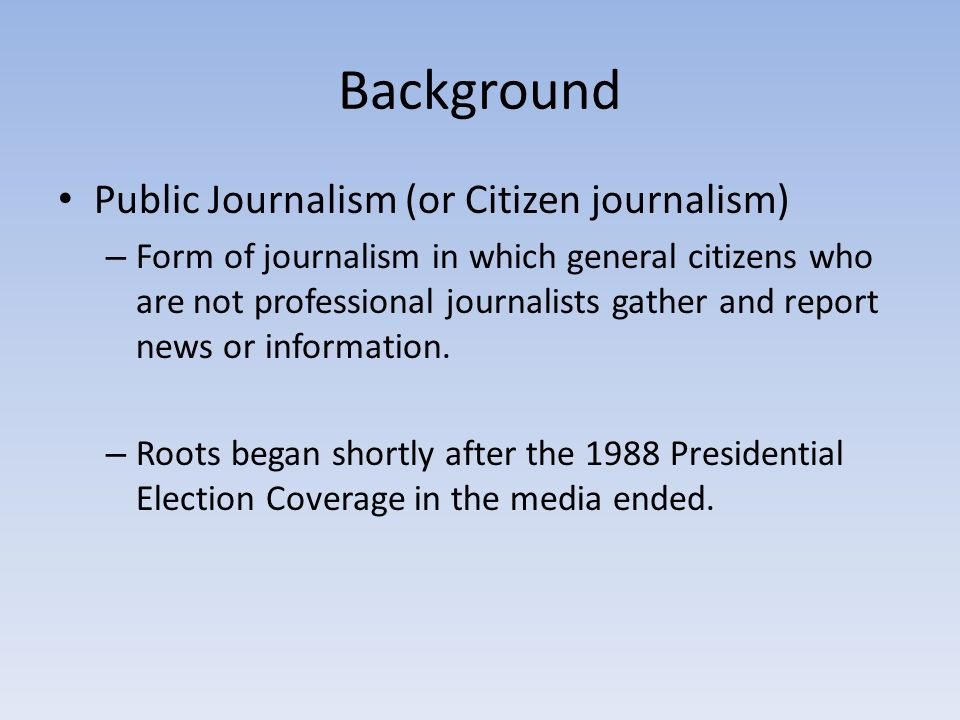 Background Public Journalism (or Citizen journalism)