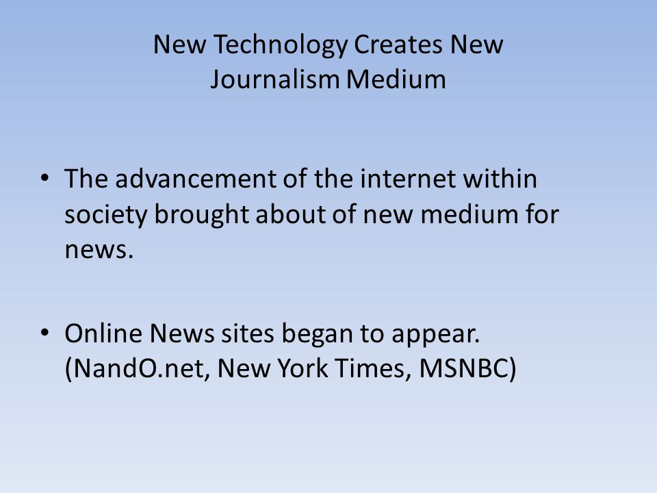 New Technology Creates New Journalism Medium