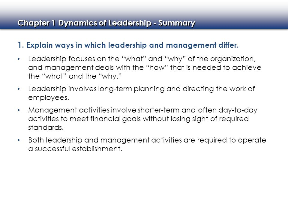 1. Explain ways in which leadership and management differ.