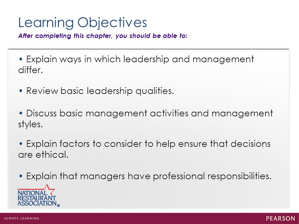 Learning Objectives After completing this chapter, you should be able to: • Explain ways in which leadership and management differ.