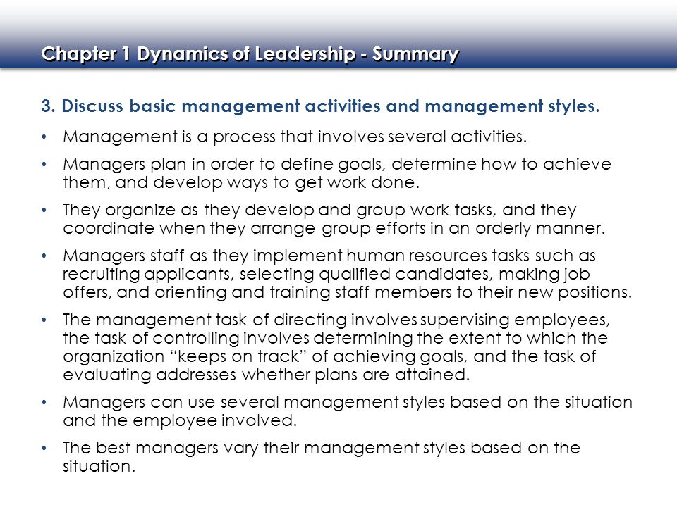 3. Discuss basic management activities and management styles.