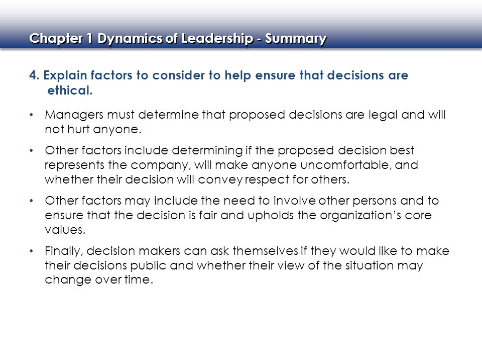 4. Explain factors to consider to help ensure that decisions are ethical.