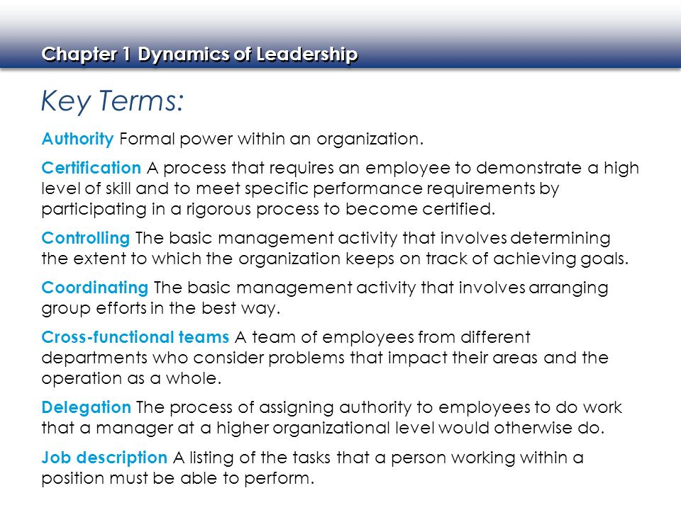 Key Terms: Authority Formal power within an organization.