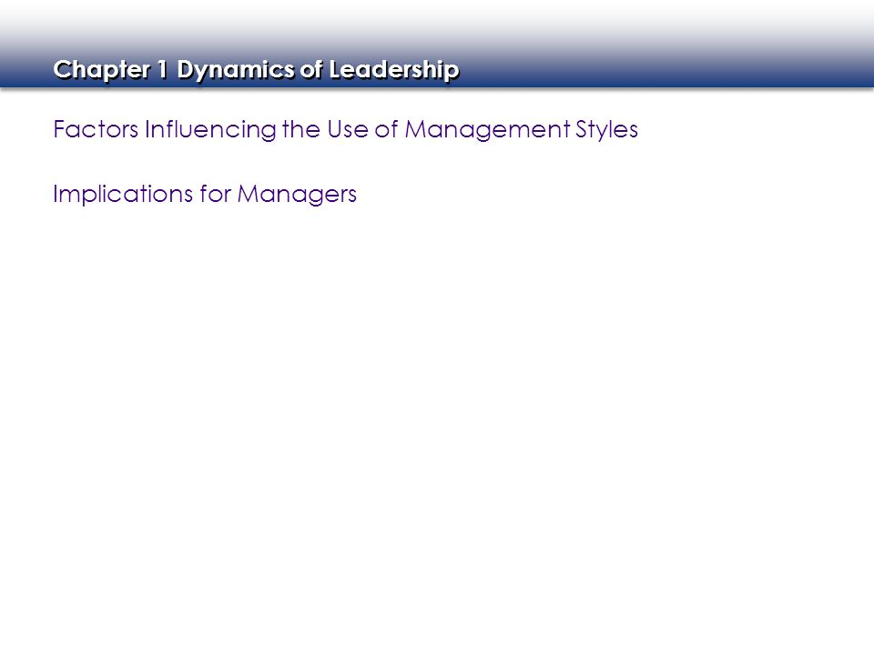 Factors Influencing the Use of Management Styles