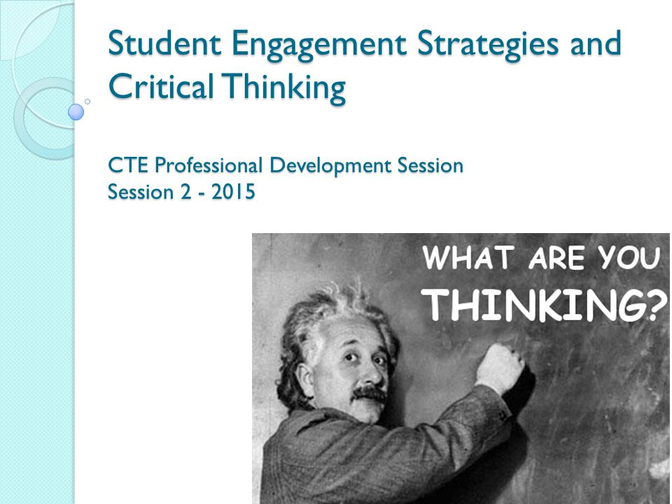 critical thinking development strategies Thinking development if instructors model the thinking process to link critical thinking skills to content, the instructional focus should be on the.