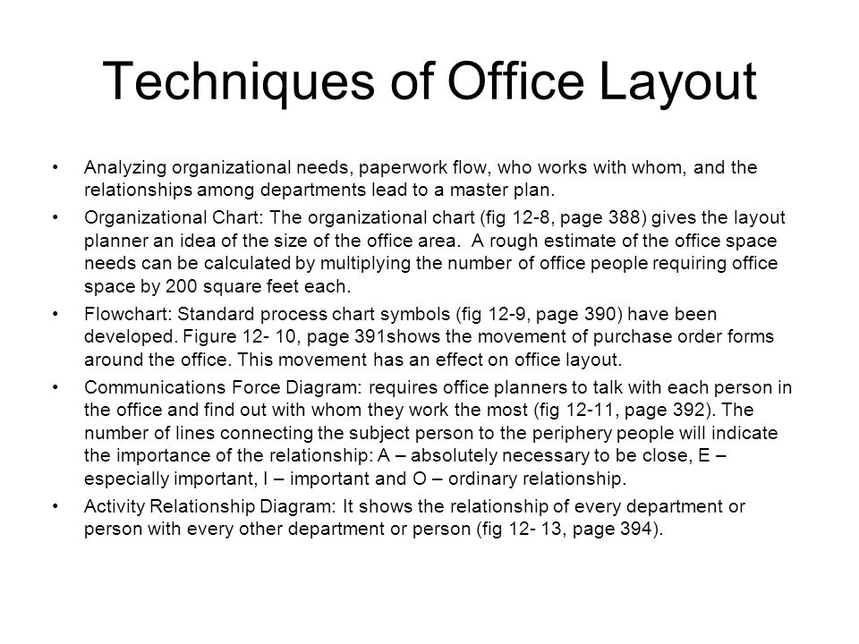 the importance of office layout Office layout and space management office layout is important because of its effects on work' flow, on economy of floor space and equipment.