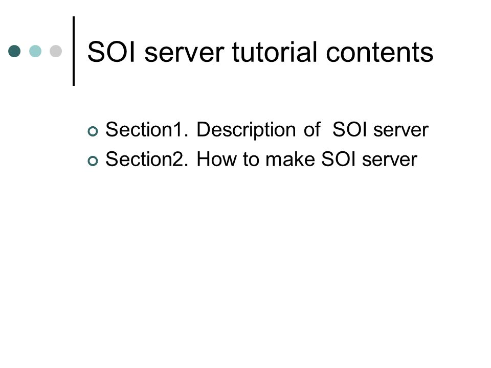 SOI server tutorial contents