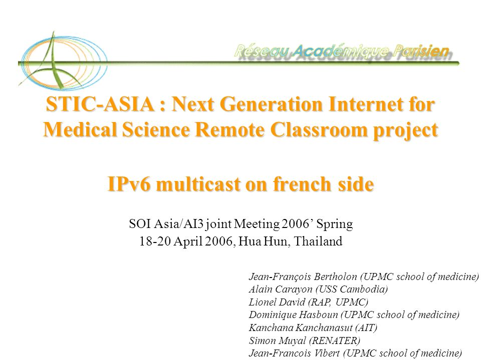 STIC-ASIA : Next Generation Internet for Medical Science Remote Classroom project IPv6 multicast on french side