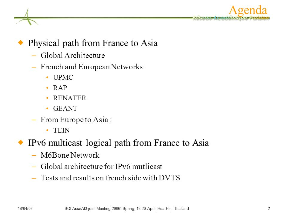Agenda Physical path from France to Asia