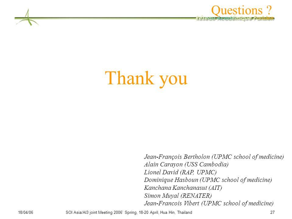 Questions Thank you. Jean-François Bertholon (UPMC school of medicine) Alain Carayon (USS Cambodia)