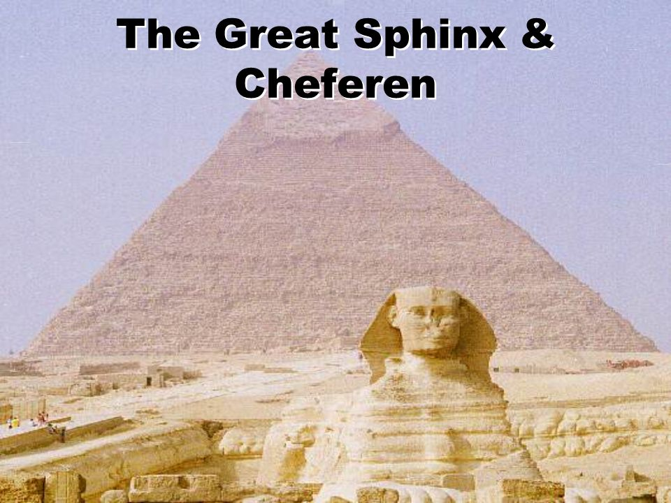 The Great Sphinx & Cheferen