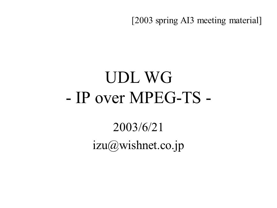 UDL WG - IP over MPEG-TS -