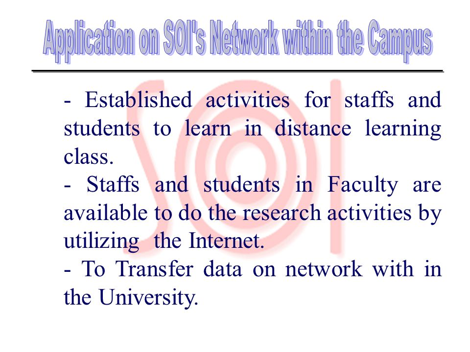 Application on SOI s Network within the Campus