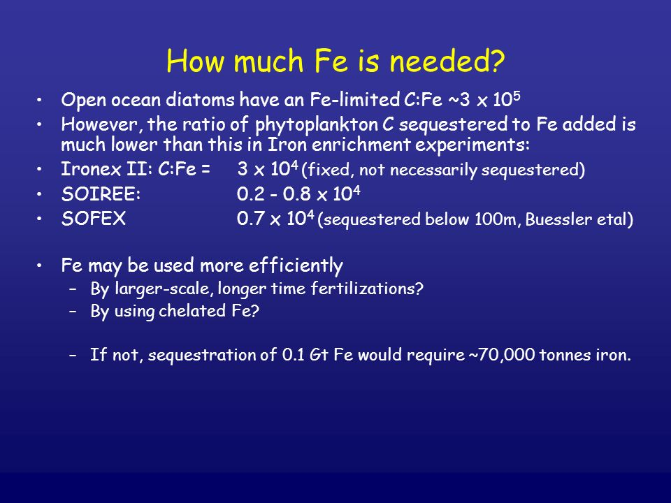 How much Fe is needed Open ocean diatoms have an Fe-limited C:Fe ~3 x 105.