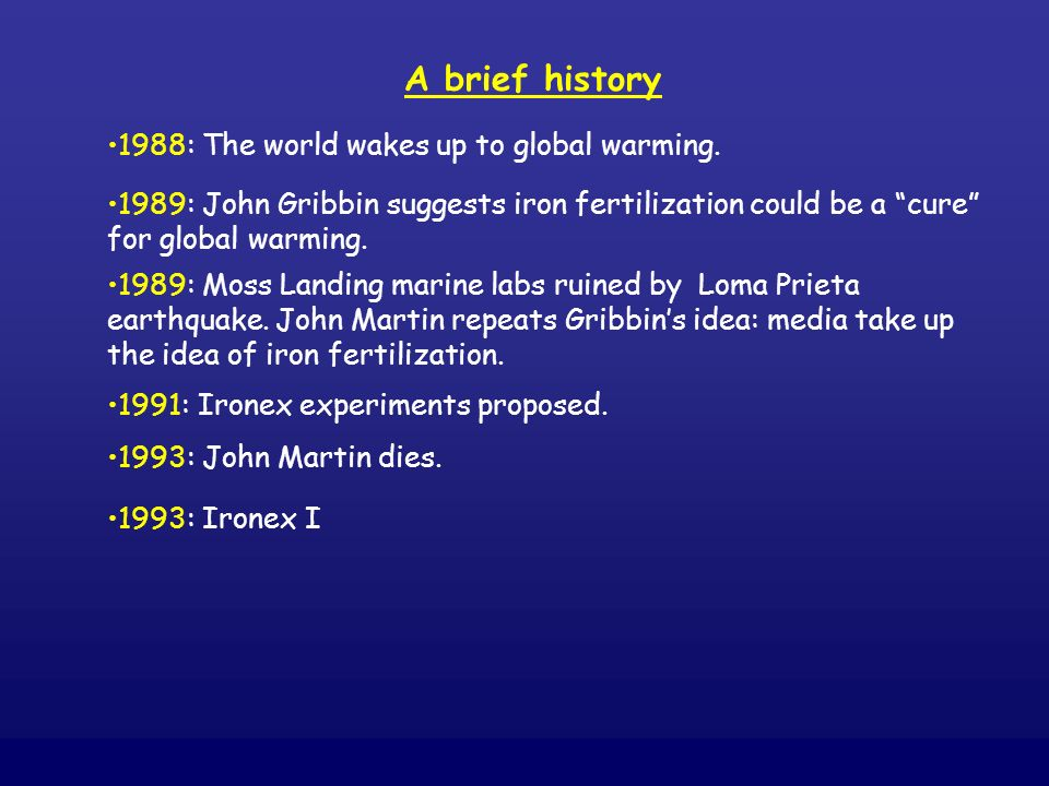 A brief history 1988: The world wakes up to global warming.