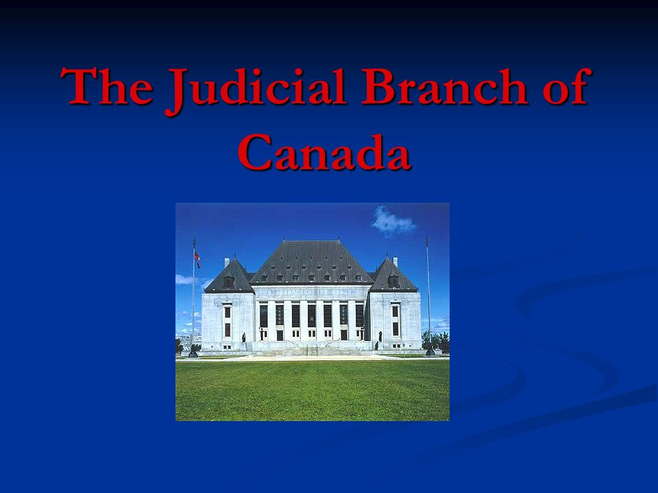 The Judicial Branch of Canada