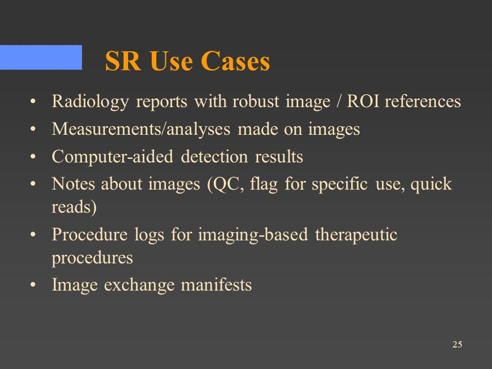 SR Use Cases Radiology reports with robust image / ROI references