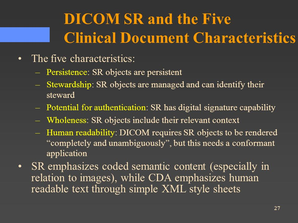 DICOM SR and the Five Clinical Document Characteristics
